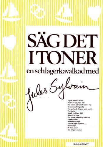 Säg Det I Toner - Gula Albumet En Schlagerkavalkad Med Jules Sylvain