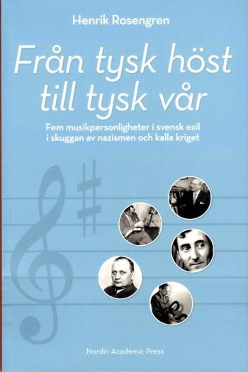 Från Tysk Höst Till Tysk Vår- Fem Musikpersonligheter I Svensk Exil I Skugg