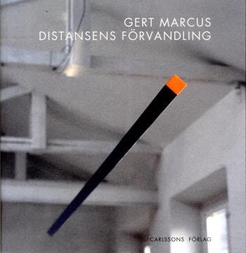 Gert Marcus - Distansens Förvandling