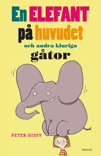 En Elefant På Huvudet Och Andra Kluriga Gåtor