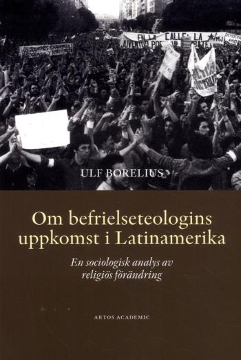 Om Befrielseteologins Uppkomst I Latinamerika - En Sociologisk Analys Av Religiös Förändring
