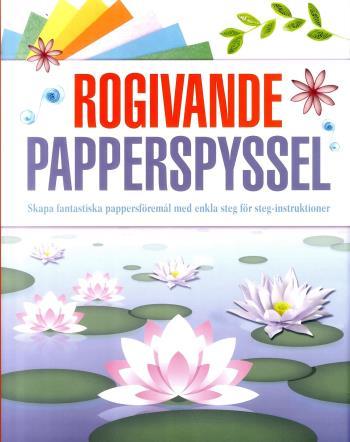Rogivande Papperspyssel - Skapa Fantastiska Pappersföremål Med Enkla Steg