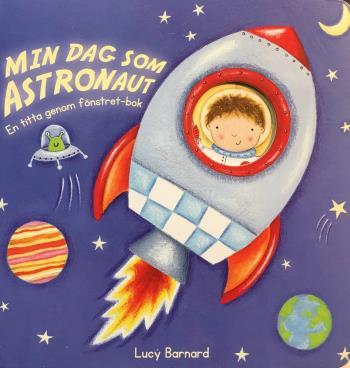 Min Dag Som Astronaut - En Titta Genom Fönstret-bok