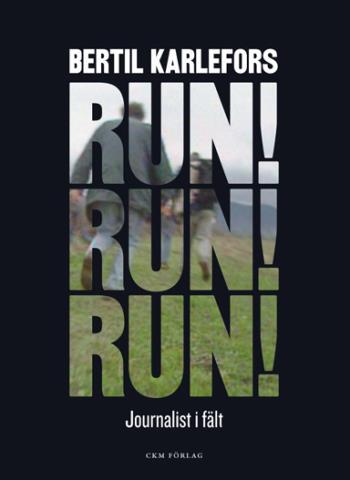 Run, Run, Run! - Journalist I Fält