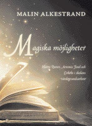 Magiska Möjligheter  - Harry Potter, Artemis Fowl Och Cirkeln I Skolans Värdegrundsarbete