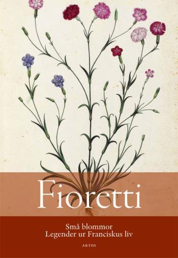 Fioretti - Små Blommor - Legender Ur Franciskus Liv