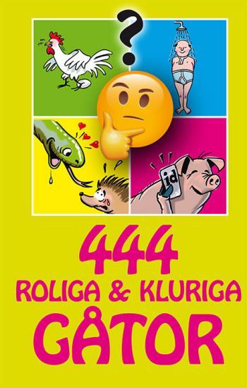 444 Roliga & Kluriga Gåtor
