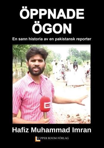 Öppnade Ögon - En Sann Historia Av En Pakistansk Reporter