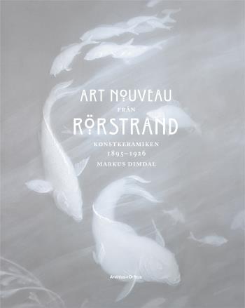 Art Nouveau Från Rörstrand - Konstkeramiken 1895-1926