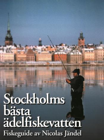 Stockholms Bästa Ädelfiskevatten - Fiskeguide