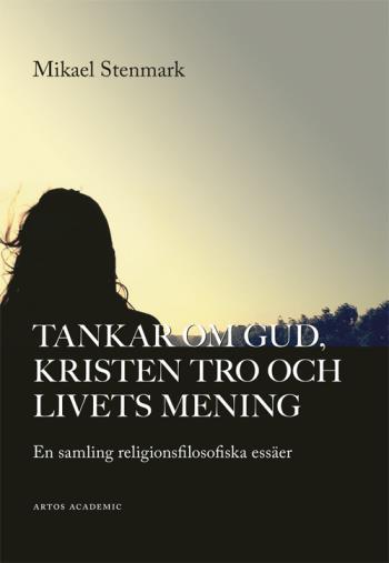 Tankar Om Gud, Kristen Tro Och Livets Mening - En Samling Religionsfilosofiska Essäer