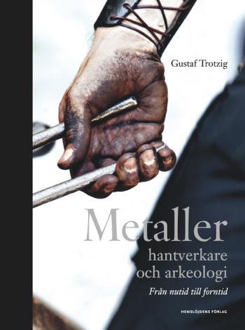 Metaller, Hantverkare Och Arkeologi - Från Nutid Till Forntid