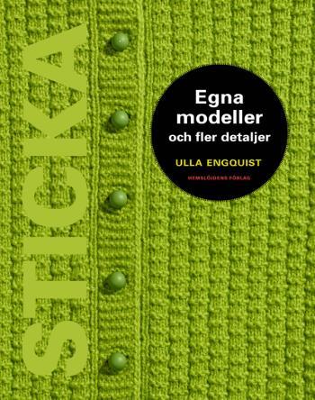 Sticka - Egna Modeller Och Fler Detaljer