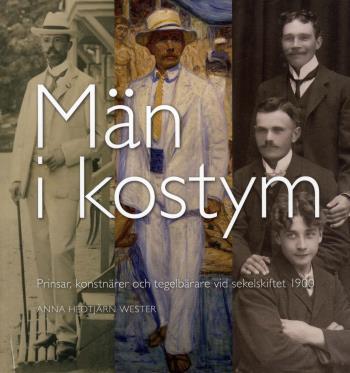 Män I Kostym - Prinsar, Konstnärer Och Tegelbärare Vid Sekelskiftet 1900