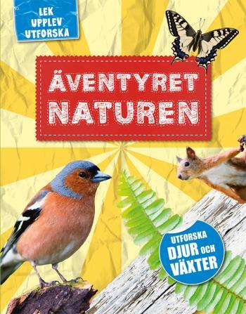 Äventyret Naturen - Lek, Upplev & Utforska
