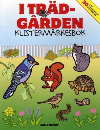I Trädgården - Klistermärkesbok