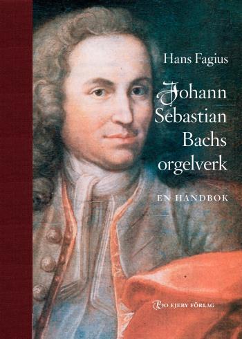 Johann Sebastian Bachs Orgelverk. En Handbok