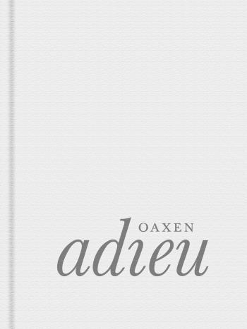 Oaxen Adieu
