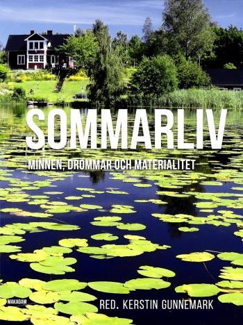 Sommarliv - Minnen, Drömmar Och Materialitet