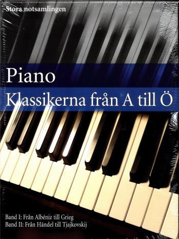 Piano Klassikerna Från A Till Ö - Stora Notsamlingen