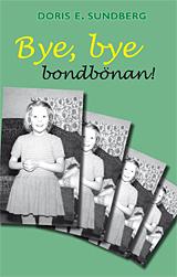 Bye, Bye Bondbönan
