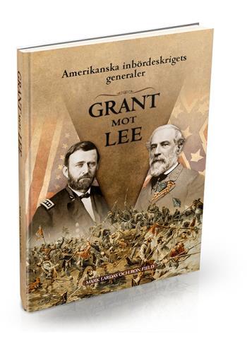 Amerikanska Inbördeskrigets Generaler - Grant Mot Lee