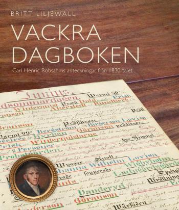 Vackra Dagboken - Carl Henric Robsahms Anteckningar Från 1830-talet