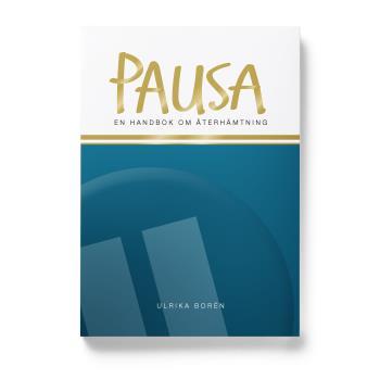 Pausa - En Handbok Om Återhämtning