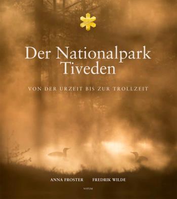 Der Nationalpark Tiveden - Von Der Urzeit Bis Zur Trollzeit