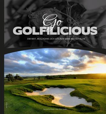 Go Golfilicious - Om Mat, Mulligans Och Att Inte Vara Riktigt Klok