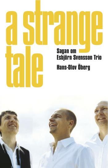 A Strange Tale - Sagan Om Esbjörn Svensson Trio