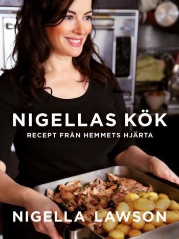 Nigellas Kök - Recept Från Hemmets Hjärta