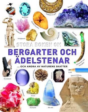 Stora Boken Om Bergarter Och Ädelstenar - Och Andra Av Naturens Skatter
