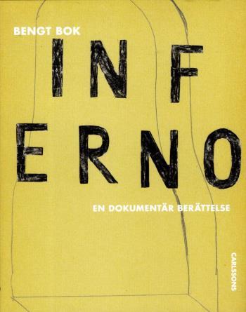 Inferno - En Dokumentär Berättelse