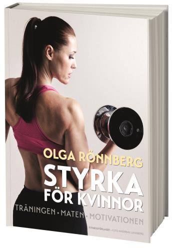 Styrka För Kvinnor - Träningen, Maten, Motivationen