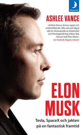 Elon Musk - Tesla, Spacex Och Jakten På En Fantastisk Framtid