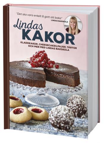 Lindas Kakor - Kladdkakor, Cheesecakes, Pajer, Tårtor Och Mer Med Lindas Bakskola
