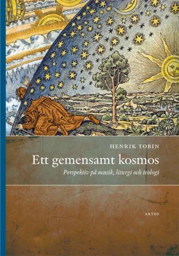 Ett Gemensamt Kosmos - Perspektiv På Musik, Liturgi Och Teologi
