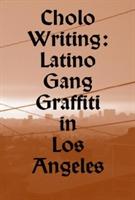 Cholo Writing - Latino Gang Graffiti In Los Angeles