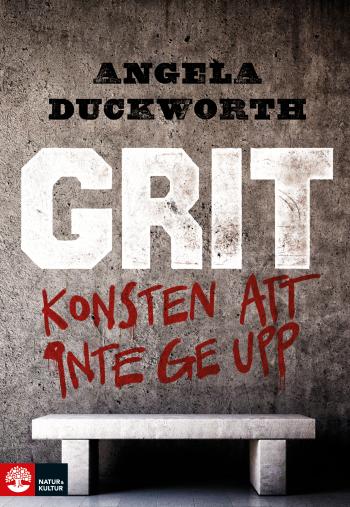 Grit - Konsten Att Inte Ge Upp