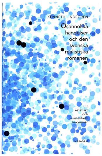 Osannolika Händelser Och Den Svenska Realistiska Romanen