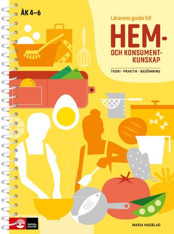 Lärarens Guide Till Hem- Och Konsumentkunskap - Teori, Praktik, Bedömning