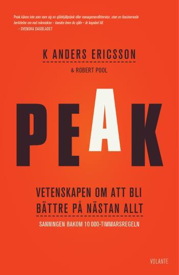 Peak - Vetenskapen Om Att Bli Bättre På Nästan Allt - Sanningen Bakom 10 000-timmarsregeln