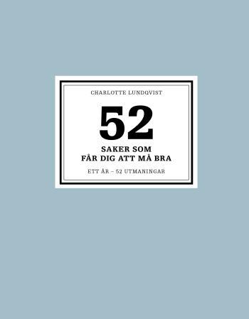 52 Saker Som Får Dig Att Må Bra - Ett År - 52 Utmaningar