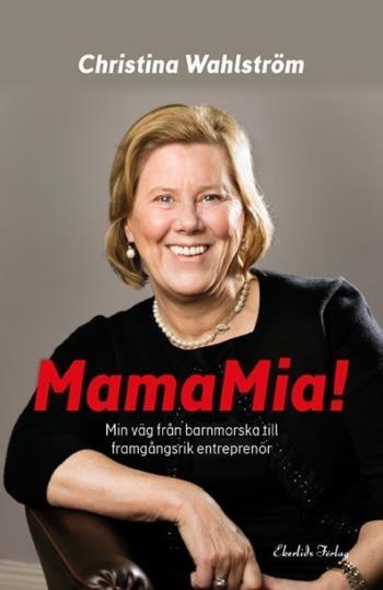 Mamamia! - Min Resa Från Barnmorska Till Framgångsrik Entreprenör