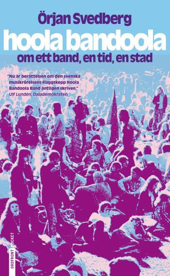 Hoola Bandoola Band - Om Ett Band, En Tid, En Stad