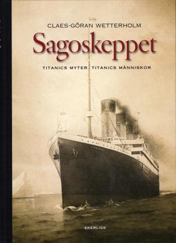 Sagoskeppet - Titanics Myter Titanics Människor