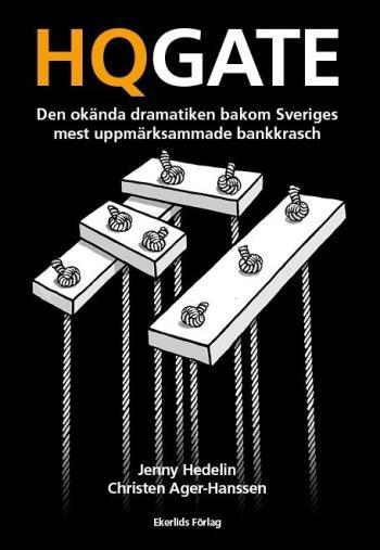 Hqgate- Den Okända Dramatiken Bakom Sveriges Mest Uppmärksammade Bankkrasch