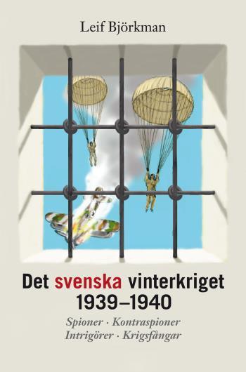 Det Svenska Vinterkriget 1939-1940 - Spioner, Kontraspioner, Intrigörer, Krigsfångar