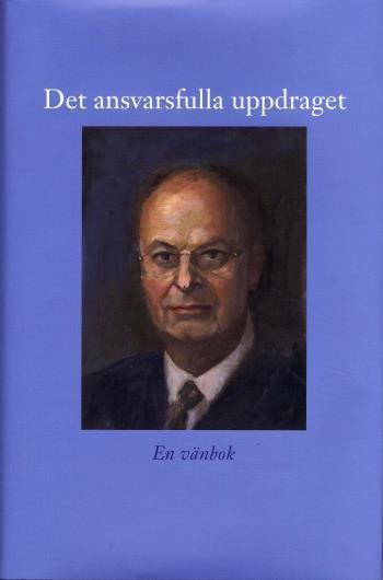 Det Ansvarsfulla Uppdraget - En Vän Bok Till Mats Svegfors Den 23 Augusti 2008